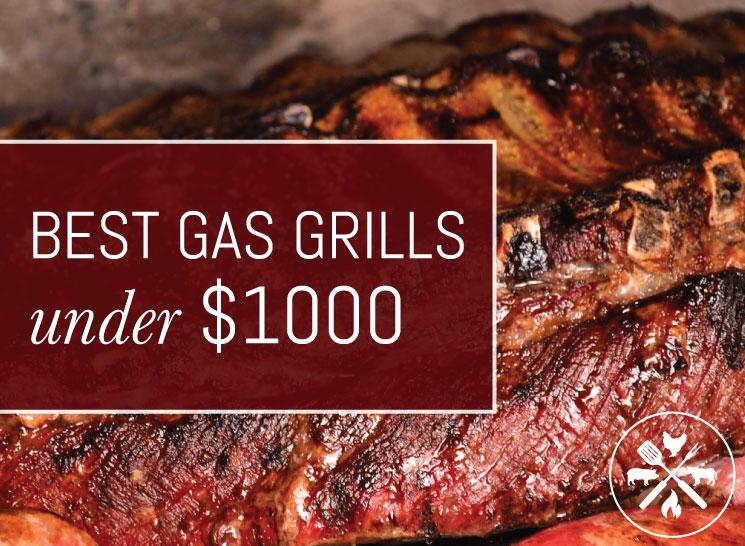 Best Gas Grills Under 1000